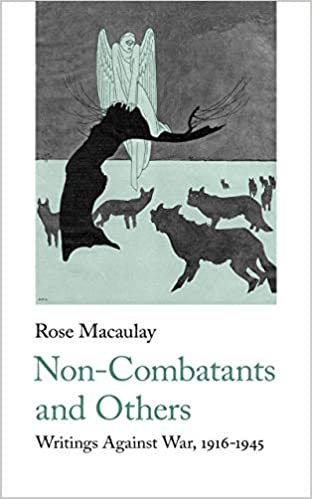 Non-Combatants and Others: Writings Against War 1916-1945